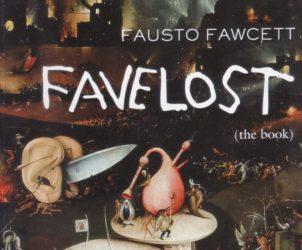 Favelost, de Fausto Fawcett (Foto: Divulgação)