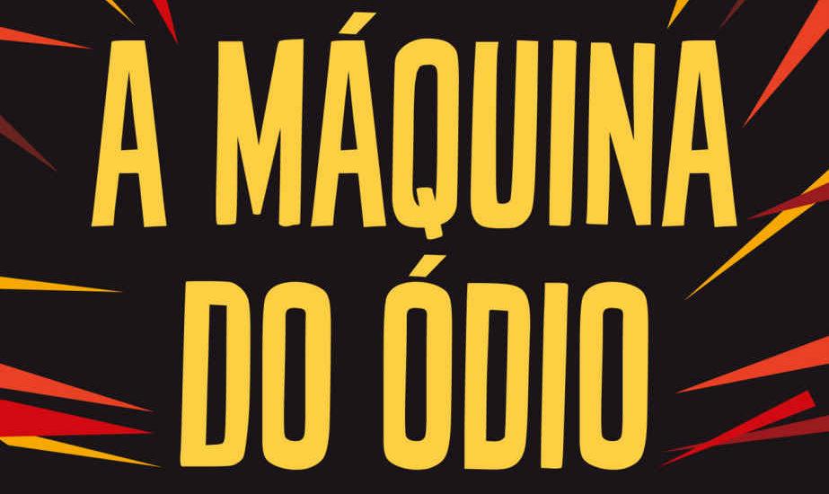 Capa do livro A Máquina do Ódio